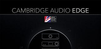 Создание компонентов серии Cambridge Audio Edge: пять ключевых технологий